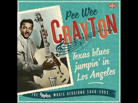 Pee Wee Crayton - T is for Texas (Mistreated Blues)