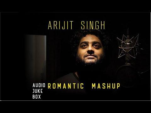 Arijit Singh Songs 2018 | Arijit Singh Mashup | New Romantic Hindi Song | Latest Bollywood | Arijit