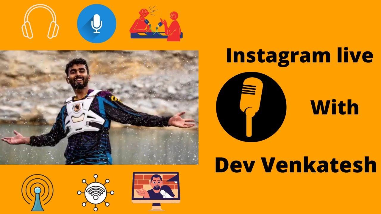 Podcast with Dev Venkatesh | Instagram live session