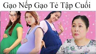 ''Gạo Nếp Gạo Tẻ'' Tập cuối - Bà Mai sửng sốt vì 3 cô con gái đồng loạt có bầu