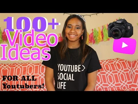 100+ VIDEO IDEAS FOR ANY YOUTUBER (BEAUTY, LIFESTYLE, COMEDY, MORE)