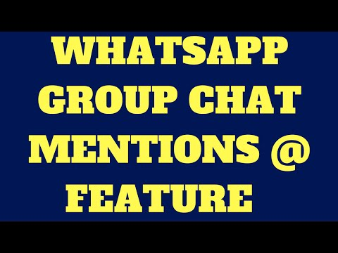WhatsApp Group Chat Mentions Feature 2018 Update