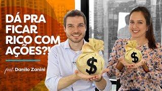 3 dicas para FICAR RICO com AÇÕES! Feat Danilo Zanini