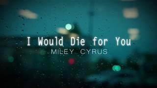 Скачать I Would Die For You Miley Cyrus Lyrics