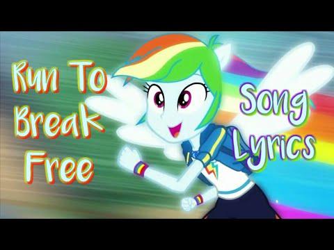MLP Equestria Girls 'Run To Break Free' Ft. Rainbow Dash Song (Lyrics)