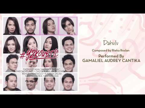 Gamaliel Audrey Cantika - Dahulu [Official Audio Video]