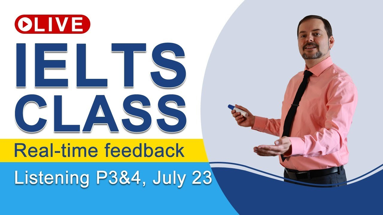 IELTS Live - Listening Part 3 and 4 - Challenge for Band 9