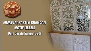 Membuat Partisi Ruangan Minimalis Motif Islami, Dari Desain Sampai Selesai