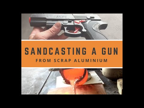 CASTING A GUN WITH SCRAP ALUMINIUM - SAND CASTING ALUMINIUM MELTING METAL JULY 2017