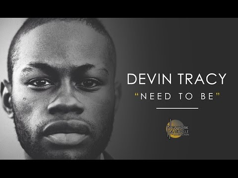 "Devin Tracy, ""Need to Be"" - New York/Nashville Connection"
