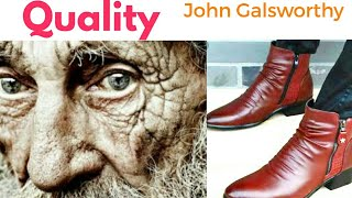 QUALITY - Clear explanation - John Galsworthy
