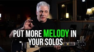 PUT MORE MELODY IN YOUR SOLOS!