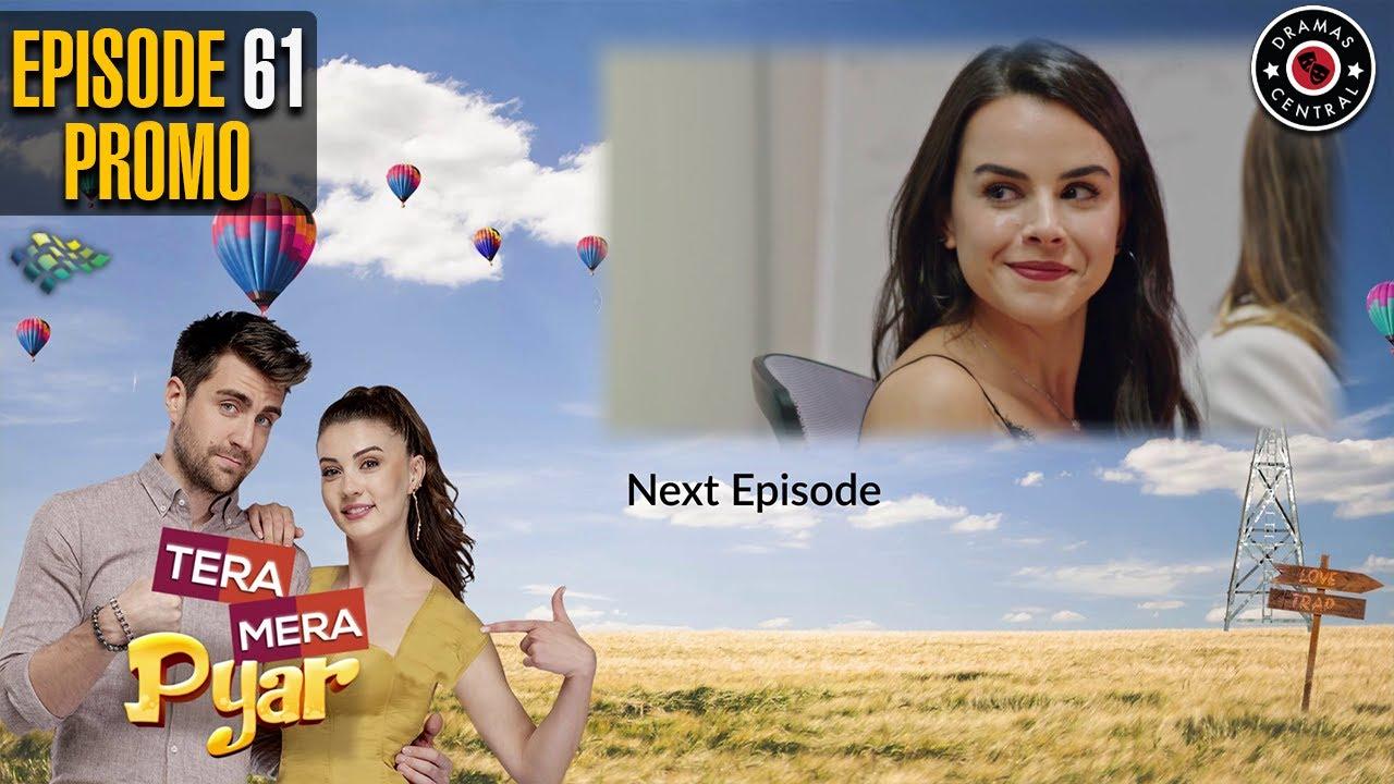 Tera Mera Pyar   Episode 61 Promo   Love Trap   Turkish Drama   Urdu Dubbing   Best Pakistani Dramas