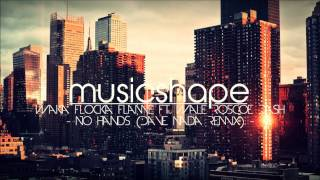 Wacka Flocka Flame ft. Wale Roscoe Dash - No Hands (Dave Nada Remix)