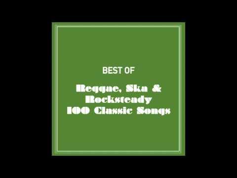 Best Of Reggae, Ska & Rocksteady 100 Classic Songs (Part 2 Of 4)