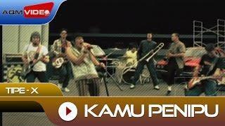 Tipe-X - Kamu Penipu | Official Video