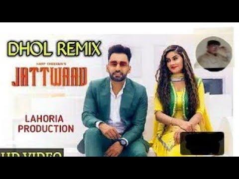 jattwaad Dhol remix Harf Cheema Gurlez Akhtar lahoria production