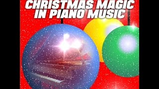 Christmas magic in piano music - Christmas songs playlist peaceful piano