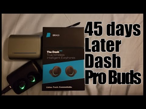 The Dash Pro By Bragi, True Wireless Buds 45 Day Review.