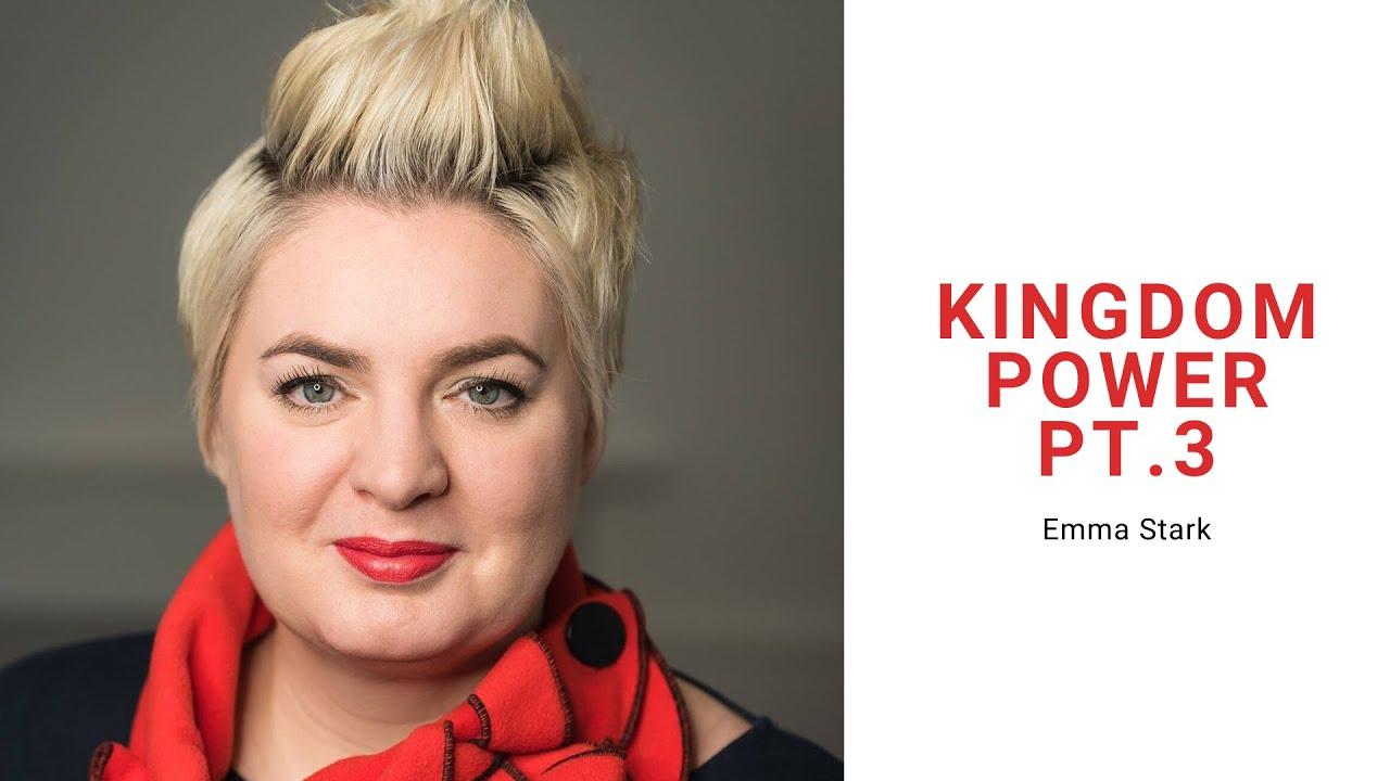 Kingdom Power Pt. 3 | Emma Stark