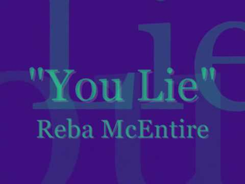 You Lie - Reba McEntire Lyrics