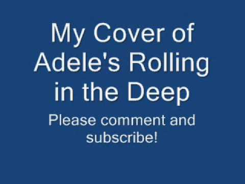 My Cover of Adele's Rolling in the Deep.
