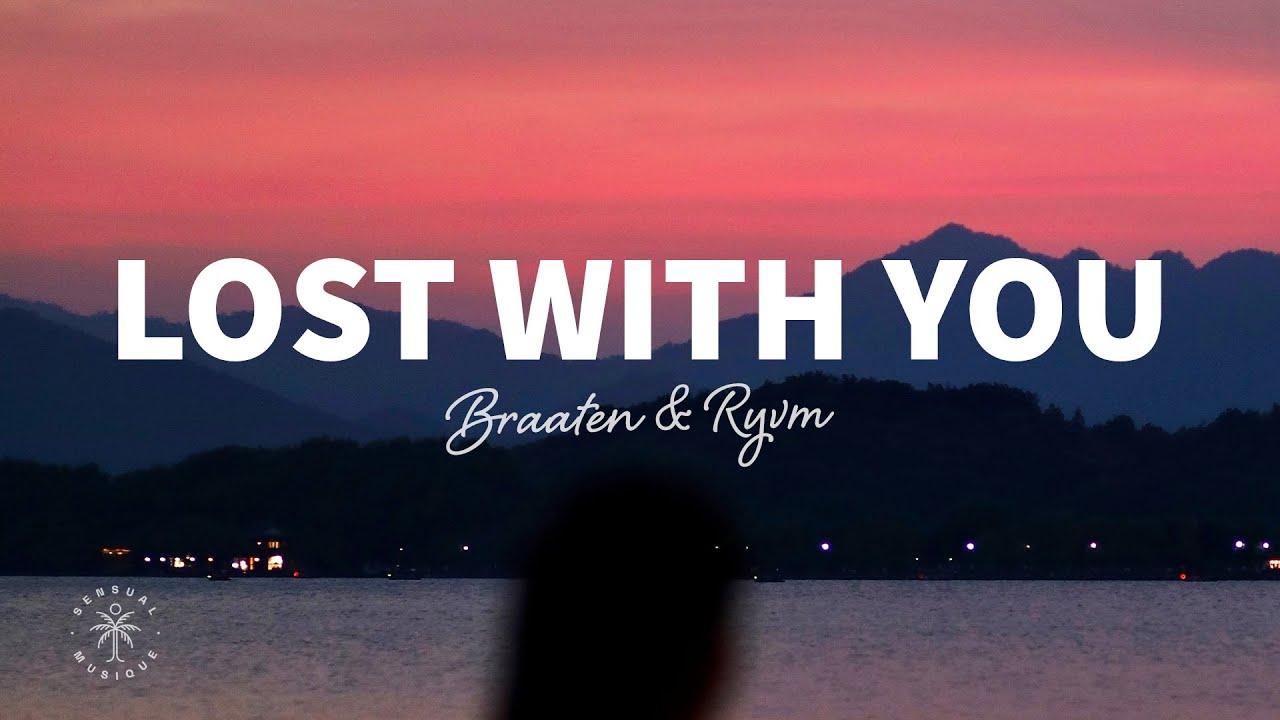 Braaten & RYVM - Lost With You (Lyrics)