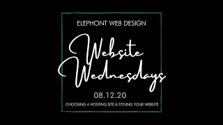 WEBSITE WEDNESDAYS #2 | Choosing your hosting site and how to style your website 08.12.2020