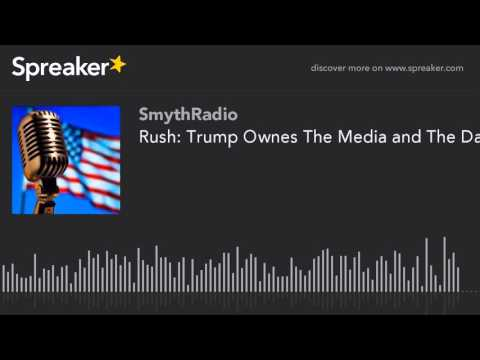Rush: Trump Ownes The Media and The Day - Play By His Rules Only (part 2 of 2)