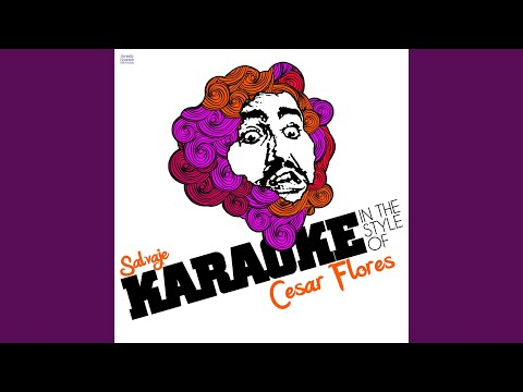 Salvaje (In The Style Of Cesar Flores) (Karaoke Version)