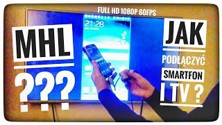 Jak działa MHL ? Połączenie smartfona z TV Full HD 1080p 60fps