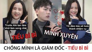 [HOTTEST TIKTOK] Xiao Bi Bi, Minh Xuyen - My Husband Is Director I Part 1 I Arrogant