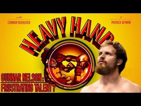 Gunnar Nelson: Frustrating Talent? (Heavy Hands #151)