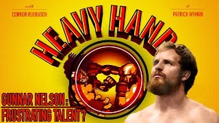 Repeat youtube video Gunnar Nelson: Frustrating Talent? (Heavy Hands #151)