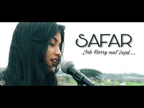 SAFAR (Jab Harry Met Sejal) English/Hindi Female Cover- Srushti Barlewar | CineShades