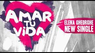 Repeat youtube video Elena Gheorghe - Amar tu Vida (Official Audio)