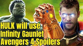 HULK will Use Infinity Gauntlet in Avengers 4 BIG Spoiler Hindi Avengers Infinity War