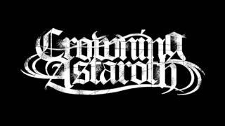 Crowning Astaroth - Psychotic Possession