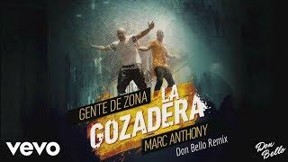 Gente de Zona - La Gozadera ft. Marc Anthony (Don Bello Remix)