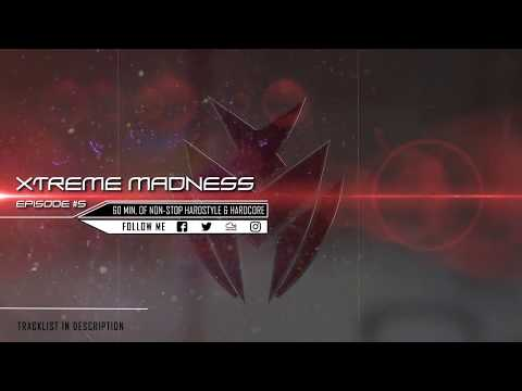 #05   Xtreme Madness  Euphoric, Raw and Hardcore Megamix