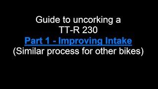 TT-R 230 Intake MOD - Guide to Uncorking a TT-R 230: Part 1