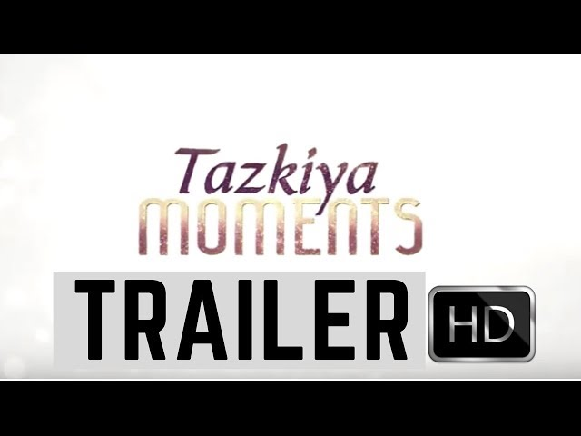 """Trailer of upcoming """"Tazkiya Moments"""" a series of video clips Burooj Institute 