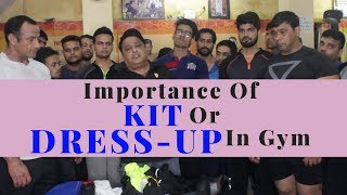 Importance Of Kit Or Dress Up In Gym