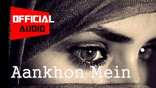 Aankhon mein - Kaash