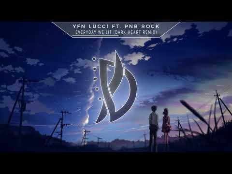 YFN Lucci - Everyday We Lit (Dark Heart Remix) ft. PnB Rock