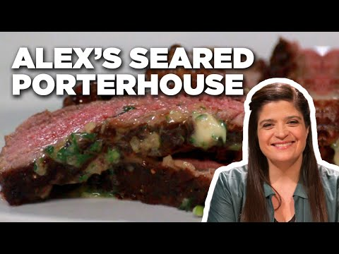 Seared Porterhouse Steak with Oozing Butter with Alex Guarnaschelli | Food Network