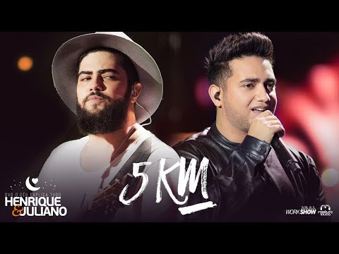 Henrique e Juliano - 5 KM - DVD O Céu Explica Tudo