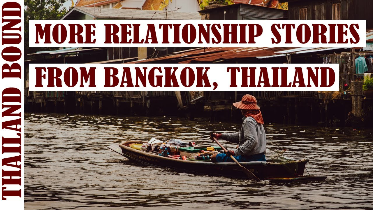 MORE RELATIONSHIP STORIES FROM THAILAND.