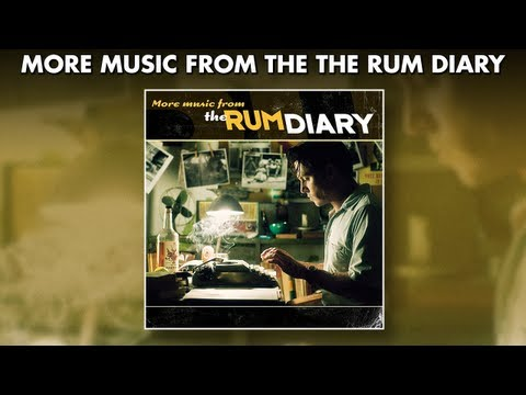 More Music From The Rum Diary - Official Soundtrack Preview