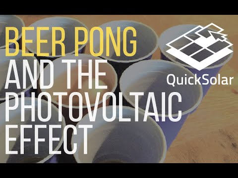 Beer Pong and the Solar Photovoltaic Effect